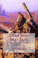 Dear Son, Stay Safe: A novel of Gallipoli in 1915 (Franklin & Friends in Wwi)