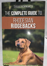 The Complete Guide to Rhodesian Ridgebacks: -Paperback 2019, Schwarz
