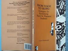 BOOK 1992 FROM RAGE TO HOPE:  STRATEGIES FOR RECLAIMING BLACK & HISPANIC STUDENT