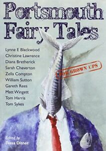 Portsmouth Fairy Tales for Grown Ups By Tessa Ditner