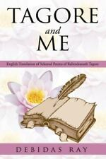 Tagore and Me: English Translation of Selected Poems of Radindranath Tagore (Pap