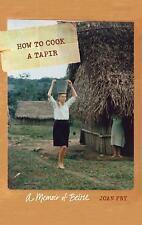 How to Cook a Tapir: A Memoir of Belize (Paperback or Softback)