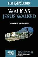Walk as Jesus Walked Discovery Guide: Being a Disciple in a Broken World (That t