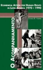 O Acompanhamento: Ecumenical Action for Human Rights in Latin America 1970-1990