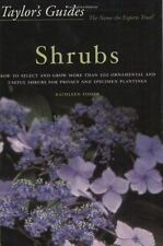 Taylor's Guide to Shrubs: How to Select and Grow More than 500 Ornamental and U