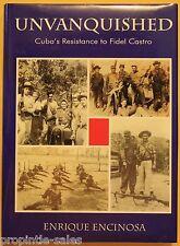 Unvanquished : Cuba's Resistance to Fidel Castro by Enrique Encinosa (2004, H...