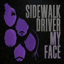 SIDEWALK DRIVER - MY FACE NEW CD