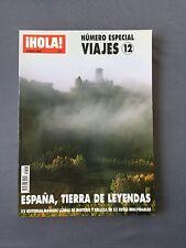 HOLA VIAJES - Número especial 12 Junio 2007 - ESPAÑA TIERRA DE LEYENDAS 52 rutas