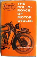 BROUGH SUPERIOR THE ROLLS-ROYCE OF MOTORCYCLES RONALD H CLARKE, MOTORCYCLE BOOK
