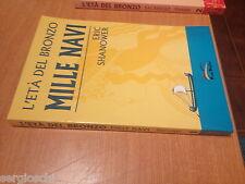 ERIC SHANOWER - L'ETà DEL BRONZO - MILLE NAVI -  FREE BOOKS EDIZIONI-2006 - VL37