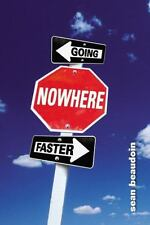 Going Nowhere Faster by Sean Beaudoin (2007, 1st Edition, Hardcover)