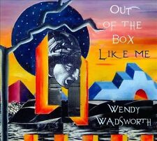 Out of the Box Like Me [Digipak] by Wendy Wadsworth (CD) NEW