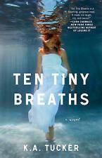 Ten Tiny Breaths: A Novel by Tucker (Paperback, 2013)