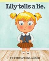 Lily Tells a Lie, Paperback by Mathis, Torie; Mathis, Sean, Brand New, Free s...