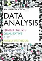 An Introduction to Data Analysis: Quantitative, Qualitative and Mixed Methods by