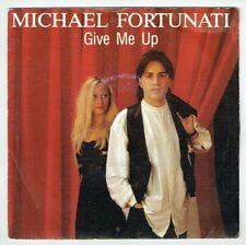 "FORTUNATI Michael Vinyl 45 tours SP 7"" GIVE ME UP - FLARENASCH 721838 STEREO"