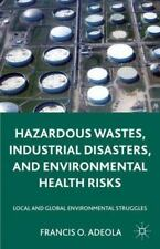Hazardous Wastes, Industrial Disasters, and Environmental Health Risks: Local an