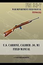 U. S. Carbine Rifle, Caliber . 30, M1 Field Manual  WWII