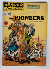 CLASSIC ILLUSTRATED #37 4.0 1ST EDITION THE PIONEERS OFF-WHITE PAGES
