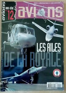 Avions Hors-Série n° 12 Les Ailes de la Royale