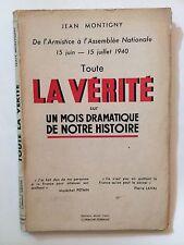 TOUTE LA VERITE SUR UN MOIS DRAMATIQUE DE NOTRE HISTOIRE 1940 JEAN MONTIGNY
