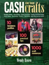 CASH FOR YOUR CRAFTS by Wendy Rosen, 1997