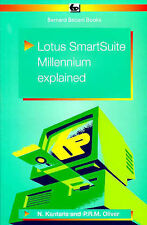 LOTUS SMARTSUITE MILLENNIUM EXPLAINED., Kantaris, N. and P. R. M. Oliver., Used;