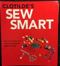 Clotilde's Sew Smart : How to Achieve the Look of Expensive Ready-to-Wear by Cl…