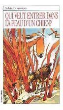 Qui Veut Entrer Dans LA Peau D'UN Chien (Roman Jeunesse, 114) (French Edition)