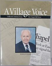 A Village Voice: Collected Columns from the Chapel Hill News by Robert E Seymour