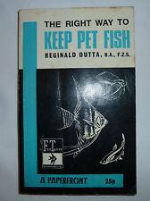 The Right Way To Keep Pet Fish By Reginald Dutta, Aquatics, ISBN: 0716005778