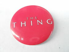 VINTAGE PROMO PINBACK BUTTON #97-054 - THE THING movie
