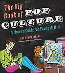 The Big Book of Pop Culture: A How-to Guide for Young Artists-ExLibrary