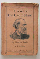 It Is Never Too Late To Mend  'A Matter of Fact Romance' by Charles Reade - 1894