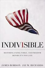 Indivisible : Restoring Faith, Family, and Freedom Before It's Too Late by...