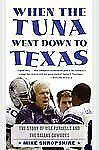 When the Tuna Went Down to Texas: The Story of Bill Parcells and the Dallas Cowb