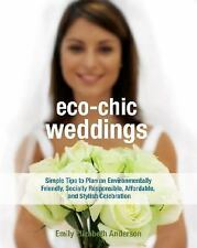 Eco-Chic Weddings: Simple Tips to Plan an Earth-Friendly, Socially Responsible,
