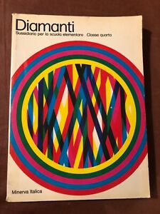 Sussidiario quarta classe elementare DIAMANTI MINERVA ITALICA 1971 anni 70 libro