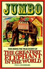 Jumbo: This Being the True Story of the Greatest E