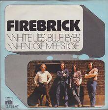 "7"" Firebrick white lis, Blue Eyes/when Love Meets Love 70`s Ariola"