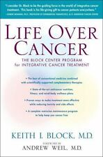 Life Over Cancer: The Block Center Program for Integrative Cancer Treatment (Har