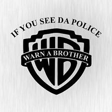 If you see da Police Warn a Brother Cop Polizei Schwarz Vinyl Decal Aufkleber