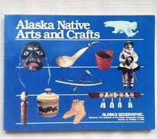 Alaska Geographic Magazine- ALASKA NATIVE ARTS & CRAFTS Vol 12 No.3 1985. 215 Pg