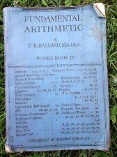 FUNDAMENTAL ARITHMETIC ~ BY P.B. BALLARD ~ PUPILS BOOK IV 1920's / 1930's ? BOOK