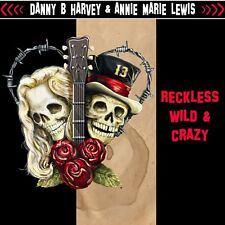 DANNY B HARVEY & ANNIE MARIE LEWIS - Reckless Wild & Crazy CD -w/ Lemmy Jyrki 69