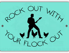 Rock Out w/ Flock Out Indoor/Outdoor Aluminum No Rust No Fade Chicken Coop Sign