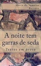 A Noite Tem Garras de Seda : Textos Em Prosa by Maria Barroso (2013, Paperback)
