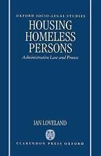 HOUSING HOMELESS PERSONS: ADMINISTRATIVE LAW AND THE ADMINISTRATIVE PROCESS., Lo