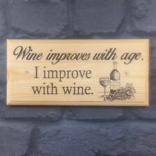 Wine Improves With Age Plaque / Sign / Gift - Alcohol Nanny Home Mum Kitchen 454