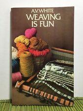 Vintage Av White Weaving Is Fun Book Weaving Patterns and Instruction 1959